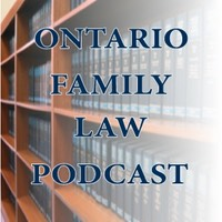 Ontario Family Law Podcast - Episode 15 - The Family Court Process from First Appearance to Last Appearance before trial