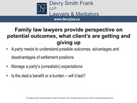 Family law lawyers provide perspective on potential outcomes, what clients are getting and giving up 