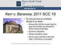 Kerr v. Baranow, 2011 SCC 10 •  Do not just have to contribute
